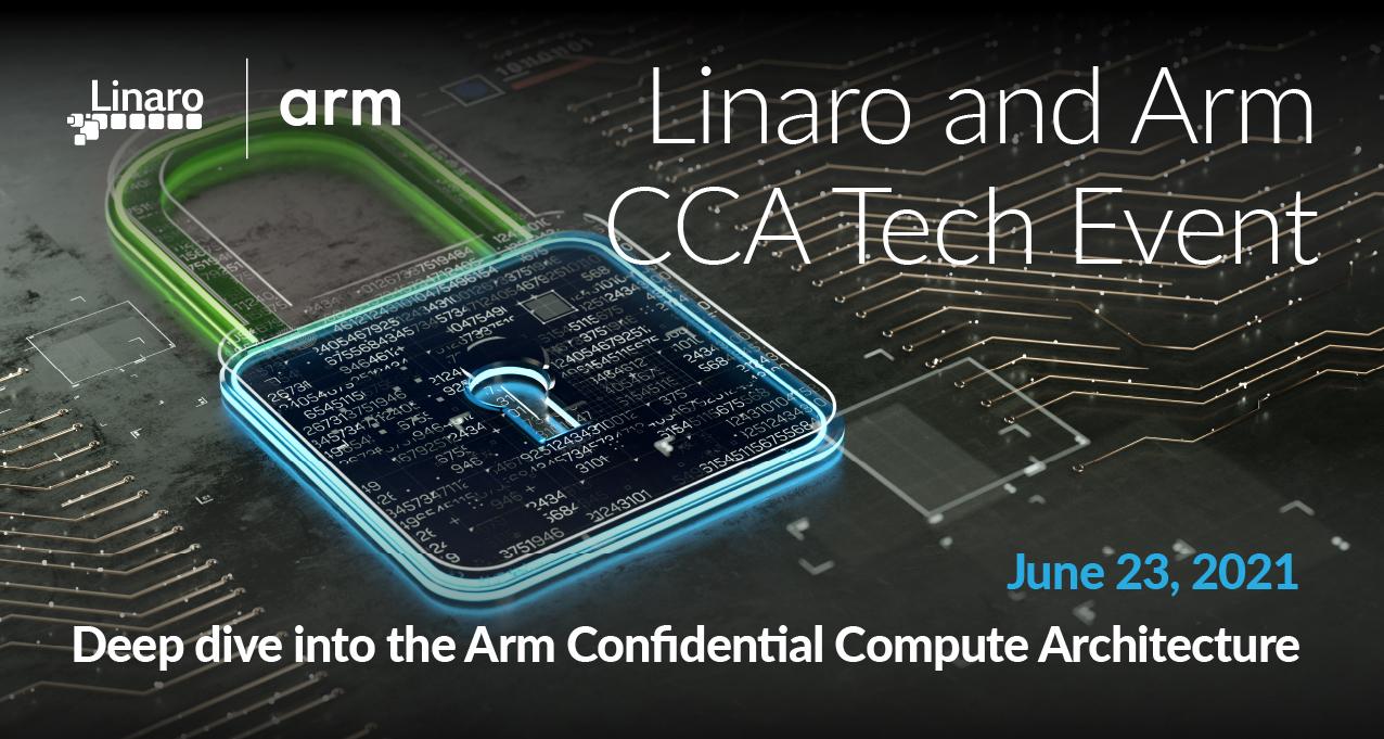 Linaro and Arm CCA Tech Event   Linaro